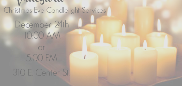 Christmas Eve Candlelight Service- 10 AM or 5 PM